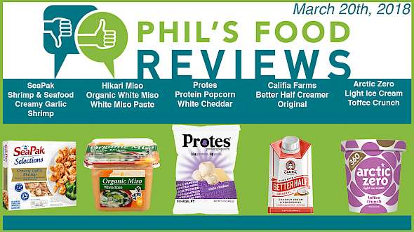 Phil's Food Reviews for March 20th, 2018