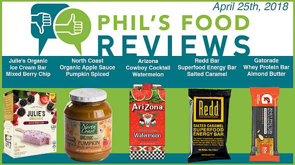 Phil's Food Reviews for Wednesday April 25th, 2018