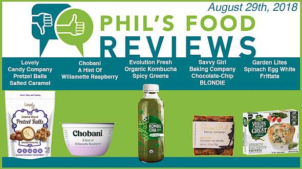 Phil's Food Reviews for Wednesday, August 29th, 2018