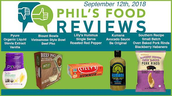 Phil's Food Reviews for Wednesday September 12th, 2018