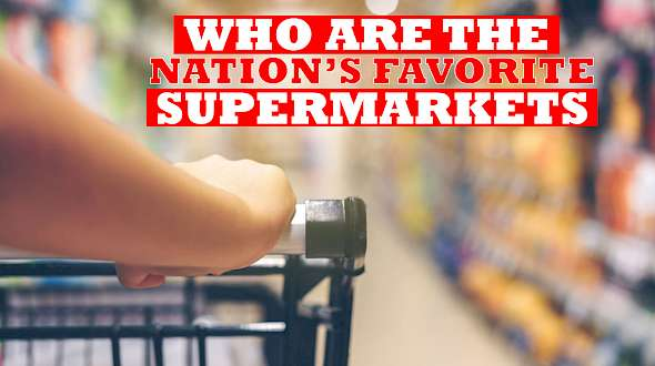 Who are the Nation's Favorite Supermarkets?