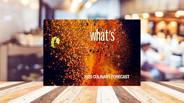"The ""What's Hot: 2020 Culinary Forecast"" is out"